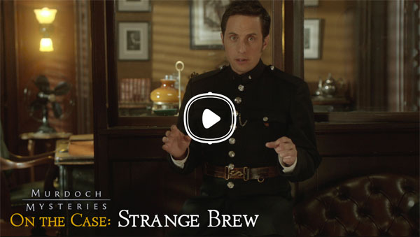 Murdoch Mysteries On the Case Strange Brew interactive fiction mystery detective story